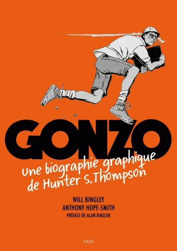 GONZO. UNE BIOGRAPHIE GRAPHIQUE DE HUNTER S. THOMPSON
