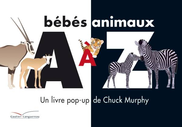 livre b b s animaux de a z livre pop 39 up un livre pop up chuck murphy gautier languereau. Black Bedroom Furniture Sets. Home Design Ideas
