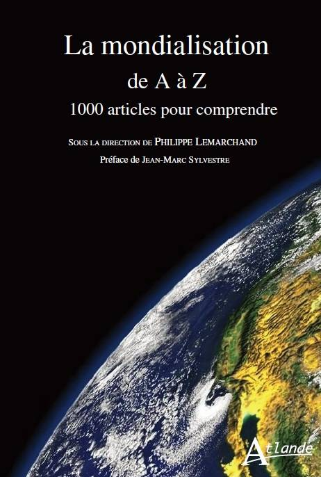 La mondialisation en question / 1.000 articles pour comprendre