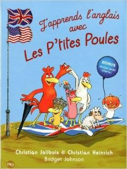 J'apprends l'anglais avec les P'tites Poules, welcome to the Chicken company !