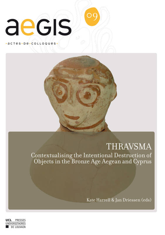 THRAVSMA, Contextualising the Intentional Destruction of Objects in the Bronze Age Aegean and Cyprus