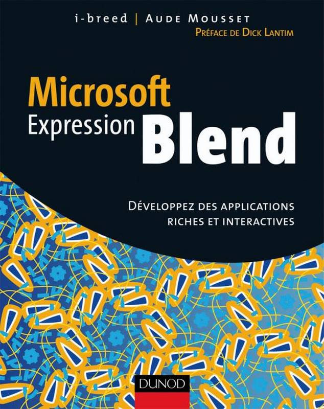 Microsoft Expression Blend, Développez des applications riches et interactives