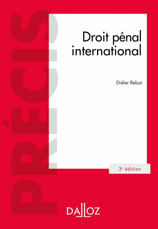 Droit pénal international - 3e éd.