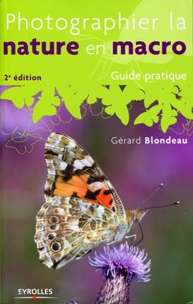 Photographier la nature en macro, Guide pratique