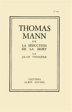 Thomas Mann ou la séduction de la mort