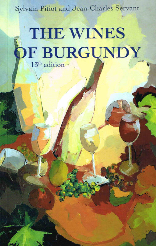 Les vins de Bourgogne, The wines of Burgundy, 13th edition, Version anglaise / English version