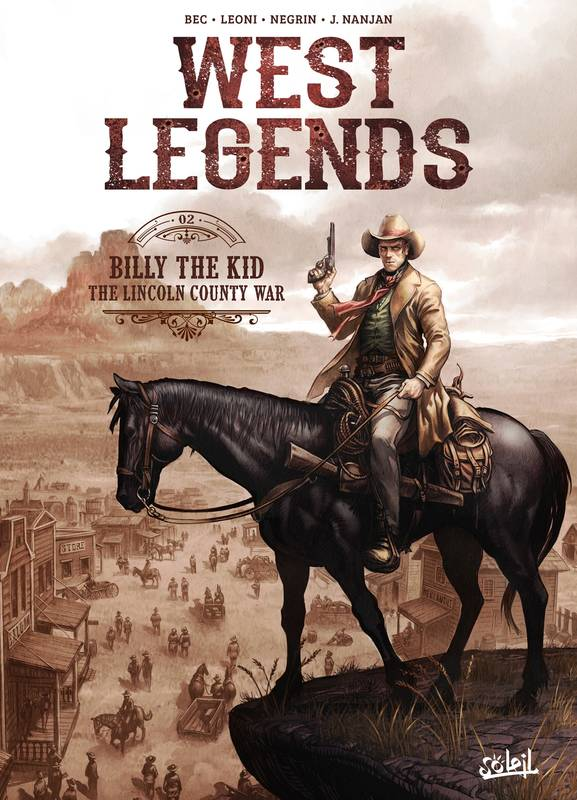 West legends / Billy the Kid : the Lincoln County war, Billy the Kid - the Lincoln county war
