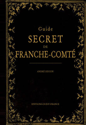 Guide Secret De Franche Comte