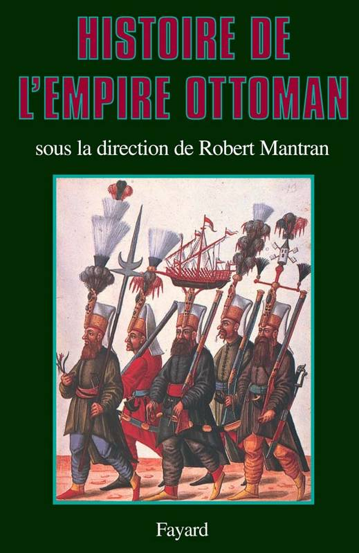 Livre histoire de l 39 empire ottoman robert mantran fayard biographies his 9782213019567 - Les sultans de l empire ottoman ...