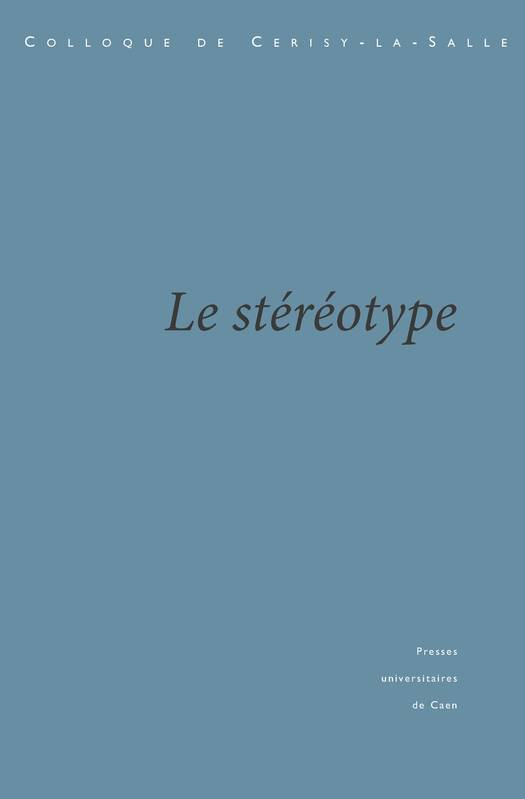Le Stéréotype, Crise et transformations