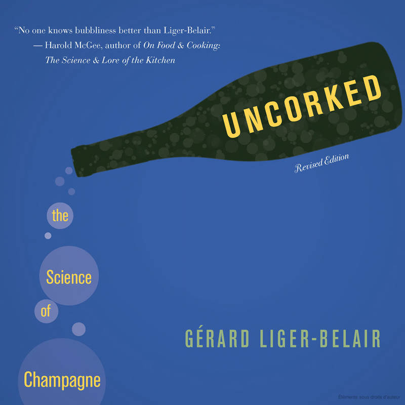 Uncorked: The Science of Champagne, Revised edition (Anglais/English)