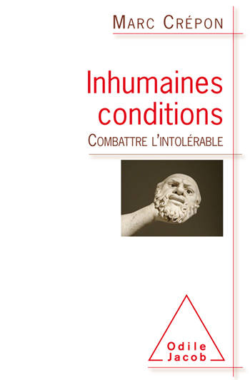 Inhumaines conditions, Combattre l'intolérable