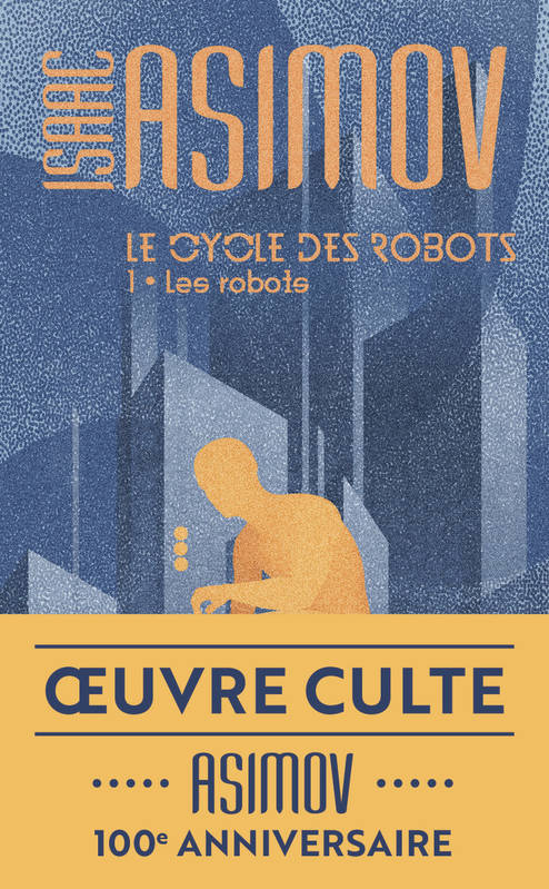 Le cycle des robots / Les robots / Science-fiction