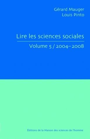 [Volume 5], [2004-2008], Lire les sciences sociales, Volume 5/2004-2008