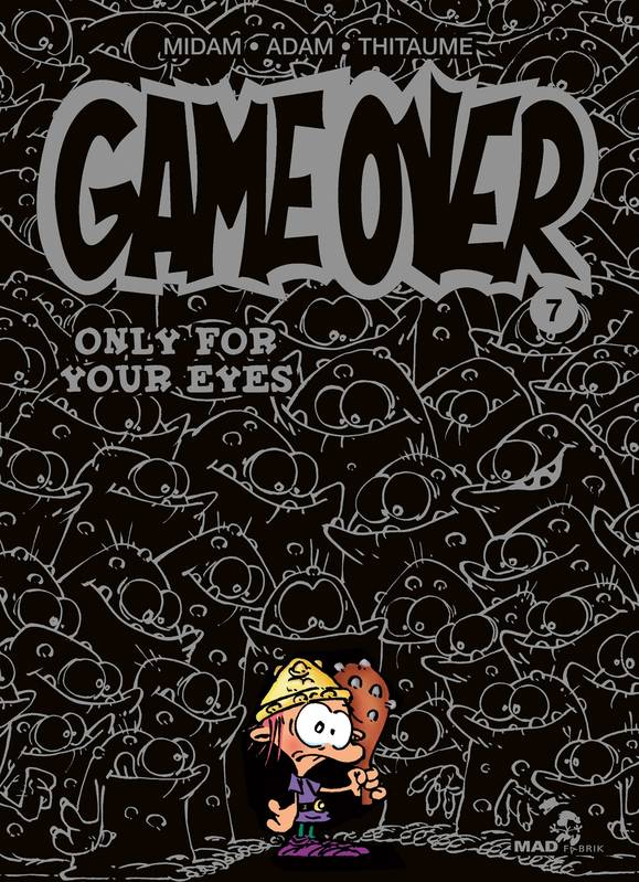 Livre Game Over Tome 07 Only For Your Eyes Midam