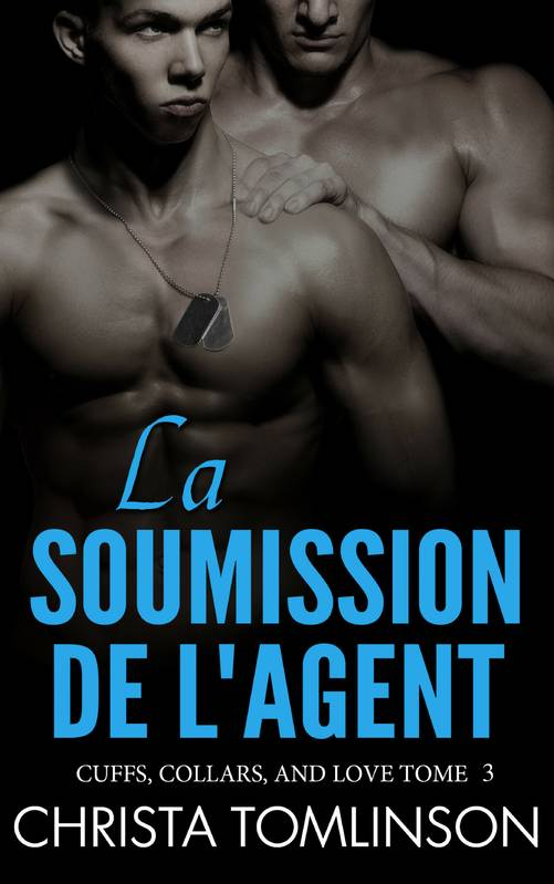 La soumission de l'agent, Cuffs, Collars, and love #3