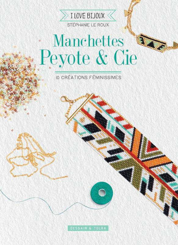 Manchettes peyote & cie, 10 créations féminissimes