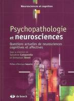 Psychopathologie et neurosciences / questions actuelles de neurosciences cognitives et affectives, questions actuelles de neurosciences cognitives et affectives