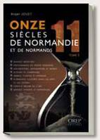 Onze siècles de Normandie et de Normands, 2, ONZE SIECLES DE NORMANDIE ET DE NORMANDS, Volume 2