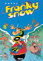 Franky Snow., 2, FRANKY SNOW - TOME 2 : TOTALE ECLATE
