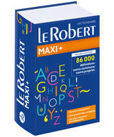 Dictionnaire Le Robert Maxi Plus