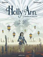Holly Ann (Tome 4)  - L'Année du dragon
