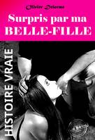 Surpris par ma belle-fille