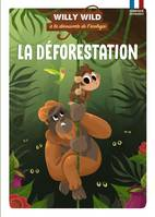 Willy Wild à la découverte de l'écologie, Willy Wild - La déforestation