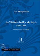 Le Théâtre-italien de Paris, 1801-1931, Volume II, 1801-1808, Le Théâtre-Italien de Paris (1801-1831), chronologie et documents, vol. II, vol. II