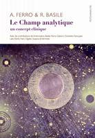 Le champ analytique / un concept clinique, Un concept clinique