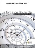 La force de l'Invisible, La science du dédoublement du temps