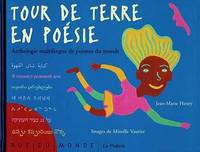 TOUR DE TERRE EN POESIE - ANTHOLOGIE MULTILINGUE, anthologie multilingue de poèmes du monde