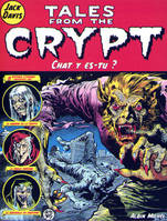 Tales from the crypt., 7, Chat y es-tu ?