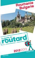 Guide du Routard Roumanie, Bulgarie 2012/2013