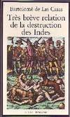 TrŠs brŠve relation de la destruction des Indes, 1552