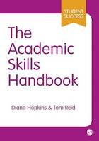 The Academic Skills Handbook, Your Guide to Success in Writing, Thinking and Communicating at University