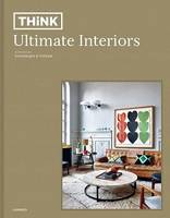 THINK - ULTIMATE INTERIORS /ANGLAIS