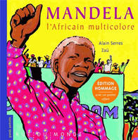 MANDELA, L'AFRICAIN MULTICOLORE - EDITION HOMMAGE