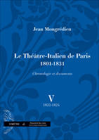 Le Théâtre-italien de Paris, 1801-1931, Volume V, 1822-1824, Le Théâtre-Italien de Paris (1801-1831), chronologie et documents, vol. V, vol. V