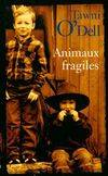 Animaux fragiles