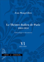 Le Théâtre-italien de Paris, 1801-1931, Volume VI, 1825-1826, Le Théâtre-Italien de Paris (1801-1831), chronologie et documents, vol. VI, vol. VI
