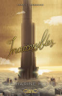 Inaccessibles - tome 3