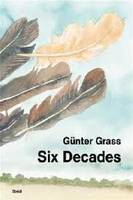 GUNTER GRASS: SIX DECADES /ANGLAIS