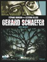 Gerard Schaefer, Sex beast