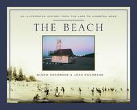 Beach, The, An Illustrated History from the Lake to Kingston Road