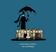 Edward Gorey, Une Anthologie