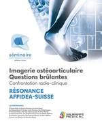 RESONANCE AFFIDEA SUISSE - IMAG OSTEO-ARTICULAIRE-QUESTIONS BRULANTES
