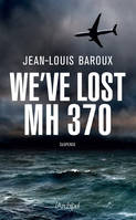 We have lost the MH370 - Version en anglais