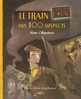 LE TRAIN AUX 100 SUSPECTS - Jean-Luc BIZIEN