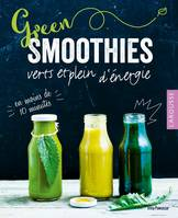GREEN SMOOTHIES VERTS ET PLEINS D'ENERGIE